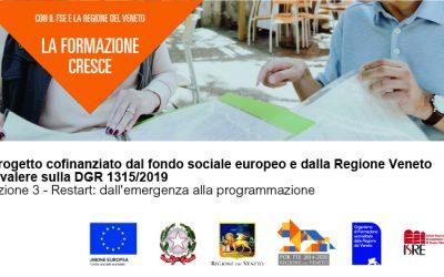 Progetto cofinanziato dal fondo sociale europeo Regione Veneto  il progetto a valere sulla DGR 1315/2019 Azione 3 – Restart: dall'emergenza alla programmazione