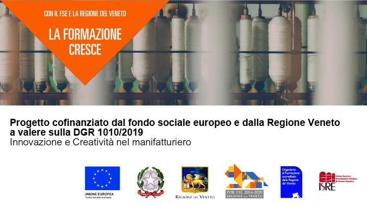Progetto cofinanziato dal fondo sociale europeo Regione Veneto a valere sulla DGR 1010/2019 – Innovazione e Creatività nel manifatturiero