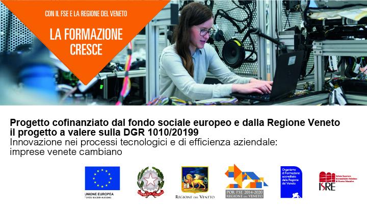 Approvato dalla Regione Veneto il progetto a valere sulla DGR 1010/2019 – Innovazione nei processi tecnologici e di efficienza aziendale: imprese venete cambiano