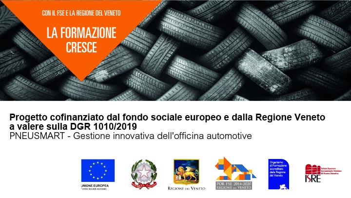 Progetto cofinanziato dal fondo sociale europeo Regione Veneto a valere sulla DGR 1010/2019 PNEUSMART – Gestione innovativa dell'officina automotive